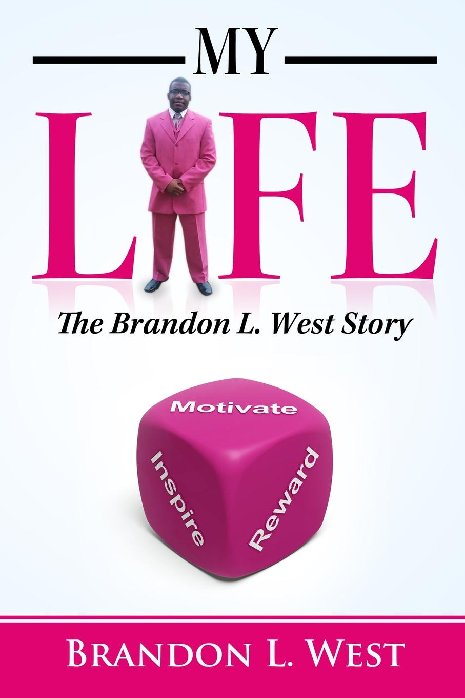 Brandon L. West My Life. The Brandon L. West Story brandon witt then the stars fall