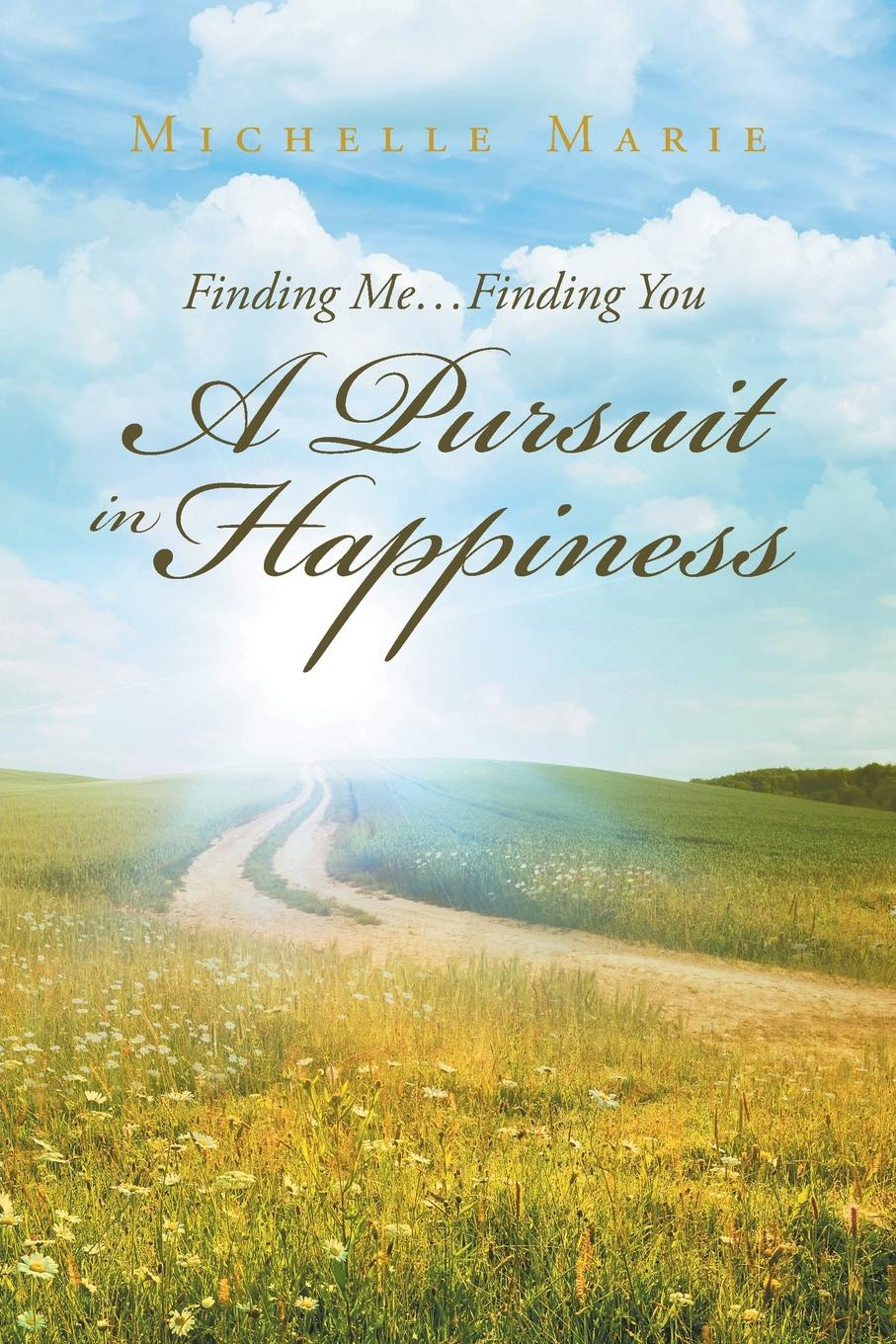 Michelle Marie Finding Me...Finding You A Pursuit in Happiness branson r finding my virginity