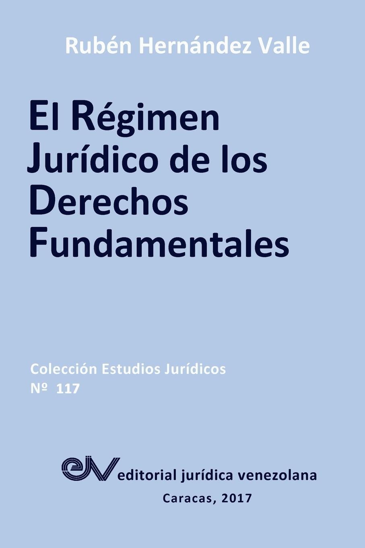 цена на Rubén HERNÁNDEZ VALLE EL REGIMEN JURIDICO DE LOS DERECHOS FUNDAMENTALES