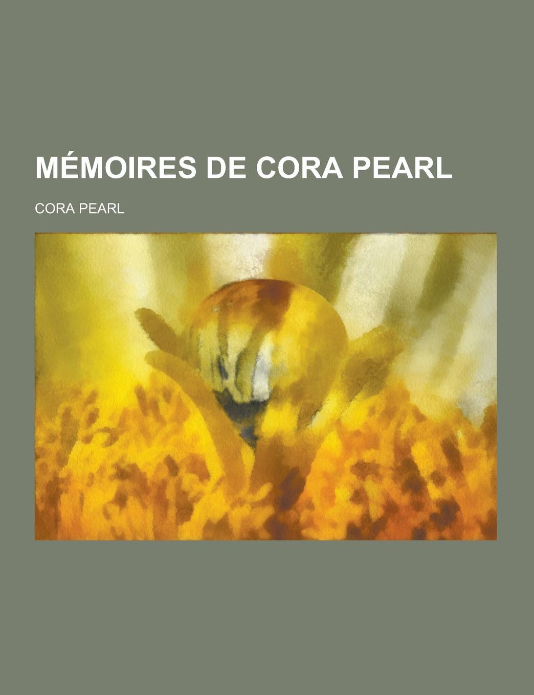 Cora Pearl Memoires de Cora Pearl