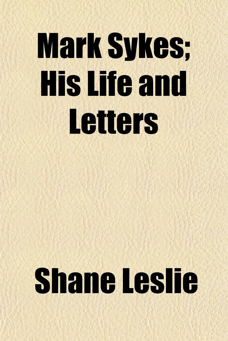 Shane Leslie Mark Sykes; His Life and Letters free shipping kayipht cm400ha1 24h can directly buy or contact the seller