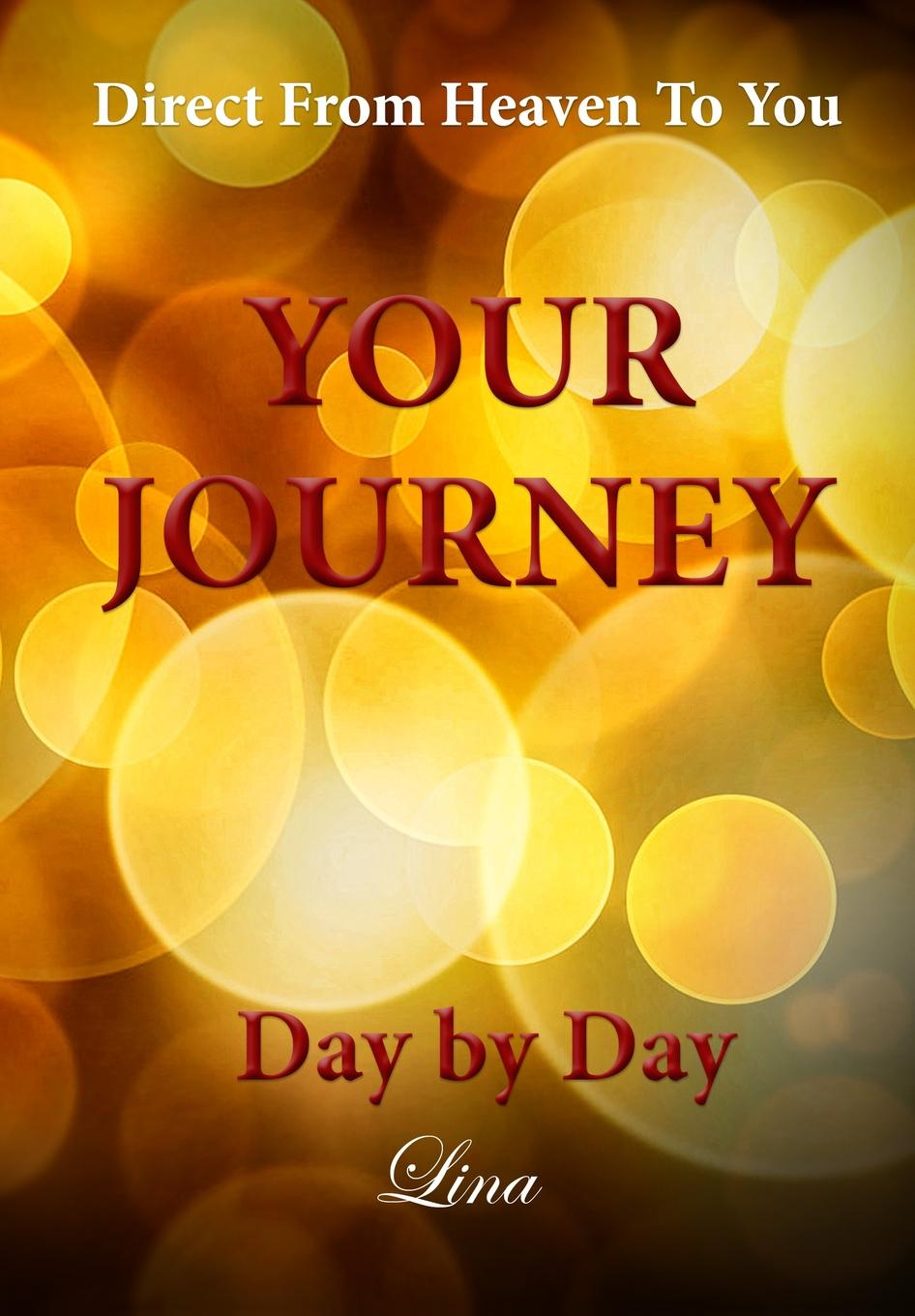 Lina M. Your Journey - Day by Day. Direct From Heaven To You frommer s® montreal day by day