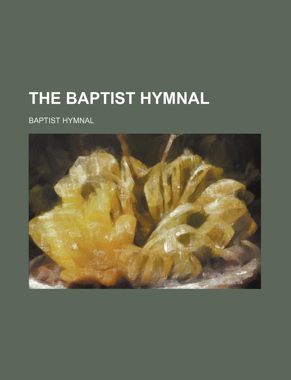 Baptist Hymnal The Baptist Hymnal недорого