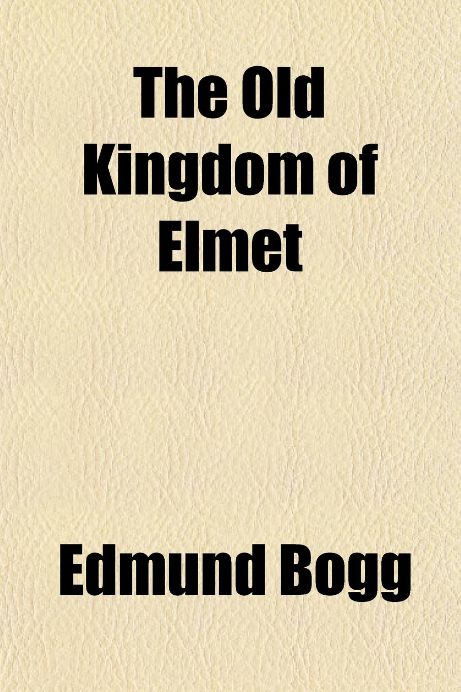 Edmund Bogg The Old Kingdom of Elmet free shipping kayipht cm400ha1 24h can directly buy or contact the seller
