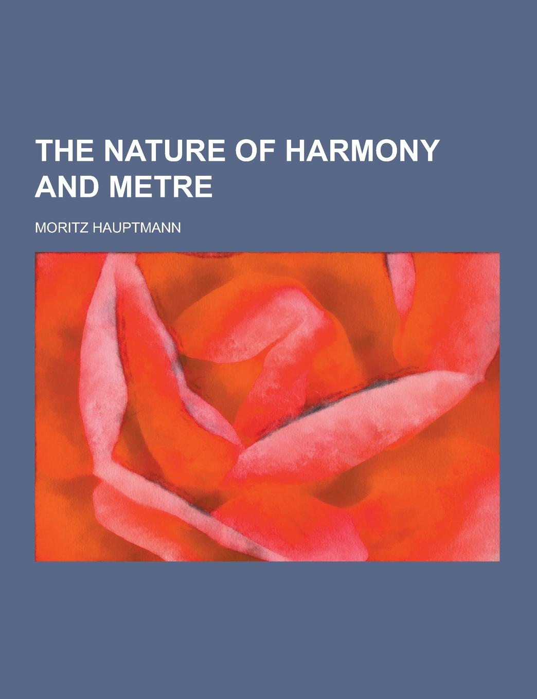 Moritz Hauptmann The Nature of Harmony and Metre c cohen tannoudji b diu f lalo