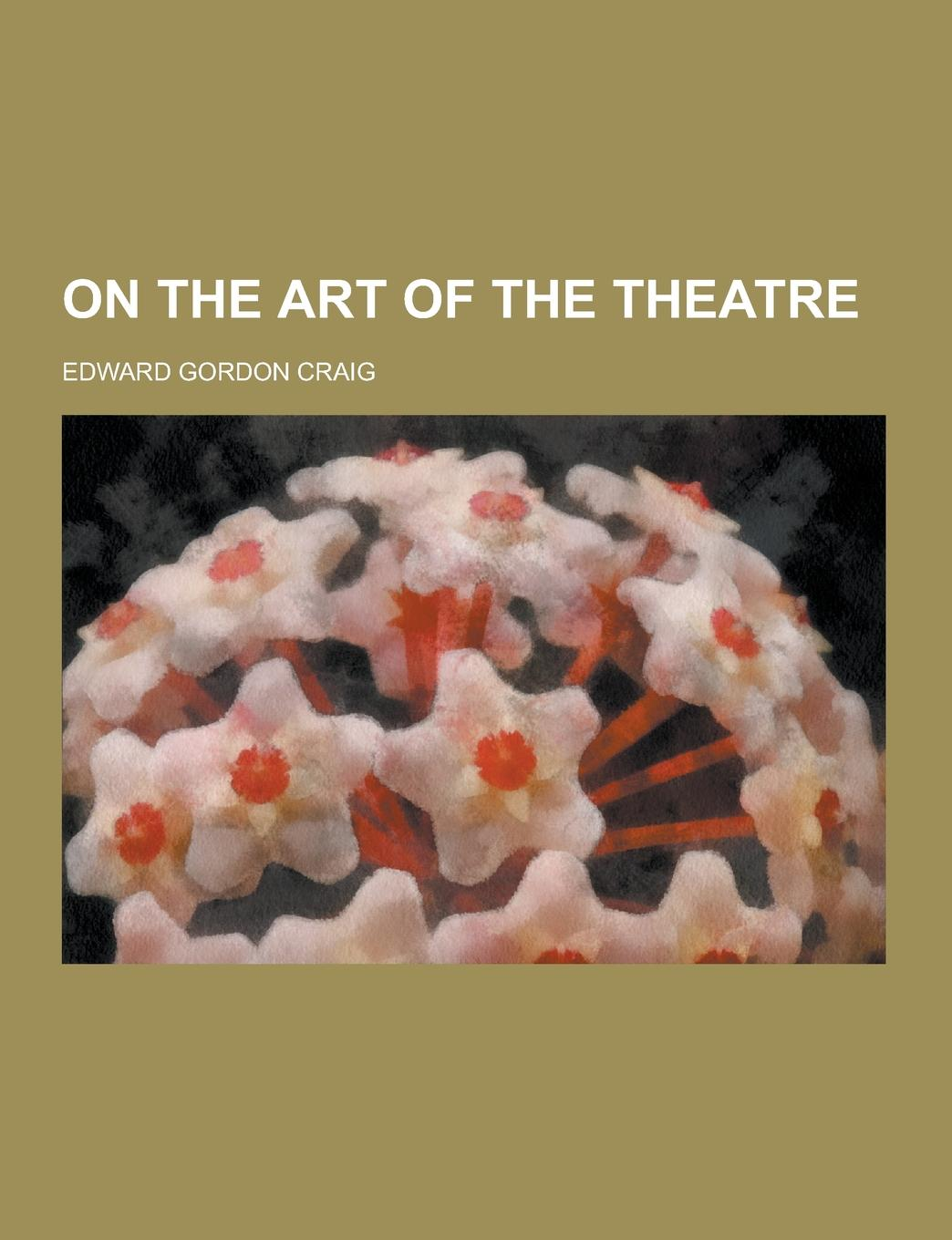 купить Edward Gordon Craig On the Art of the Theatre по цене 2327 рублей