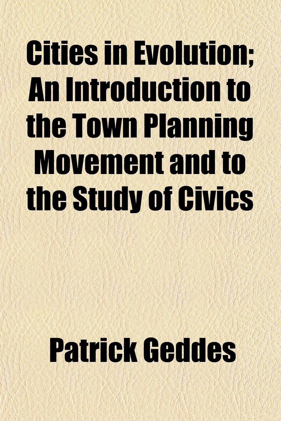 Patrick Geddes Cities in Evolution; An Introduction to the Town Planning Movement and to the Study of Civics free shipping kayipht cm400ha1 24h can directly buy or contact the seller