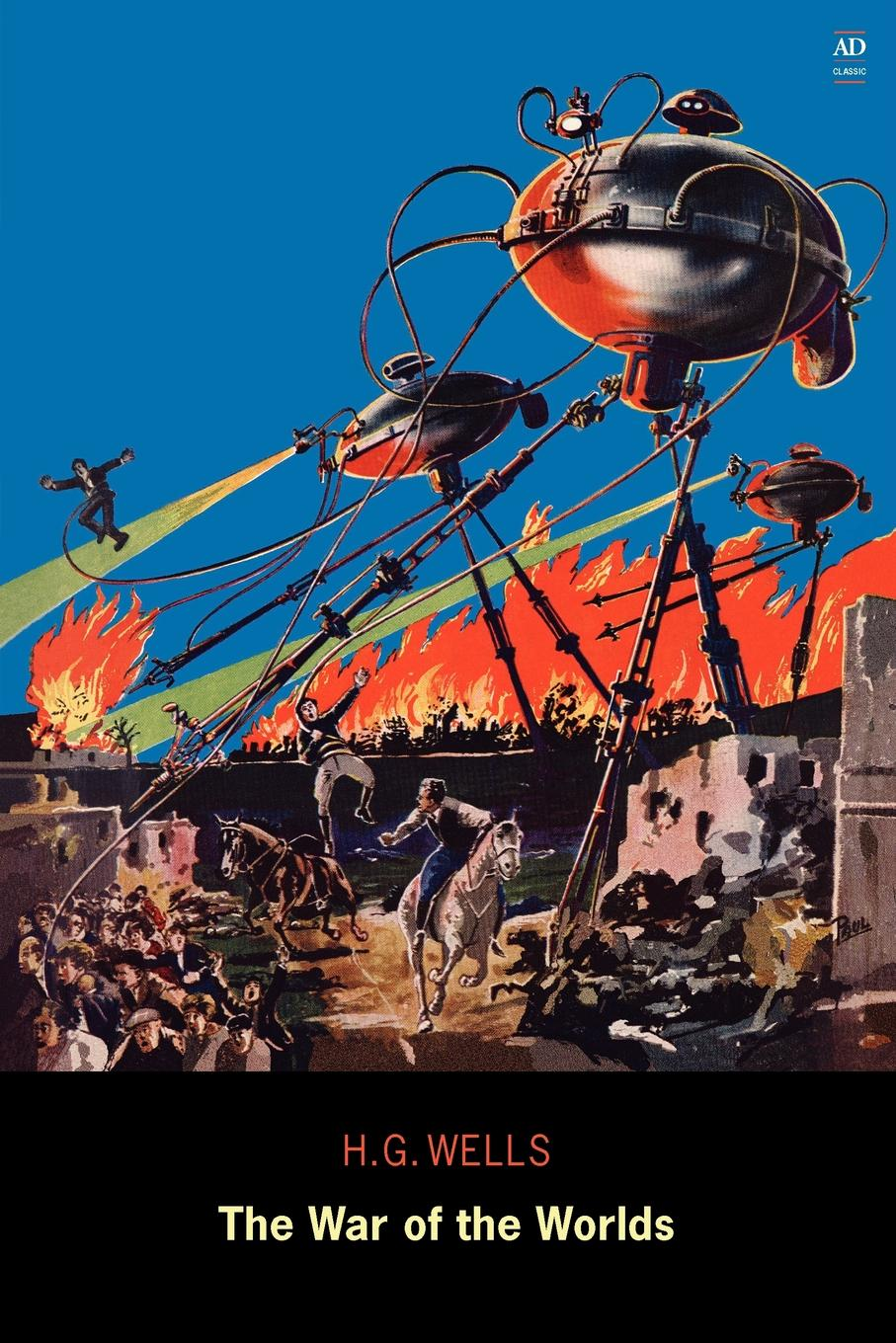 H. G. Wells The War of the Worlds (Ad Classic) wells h the war of the worlds