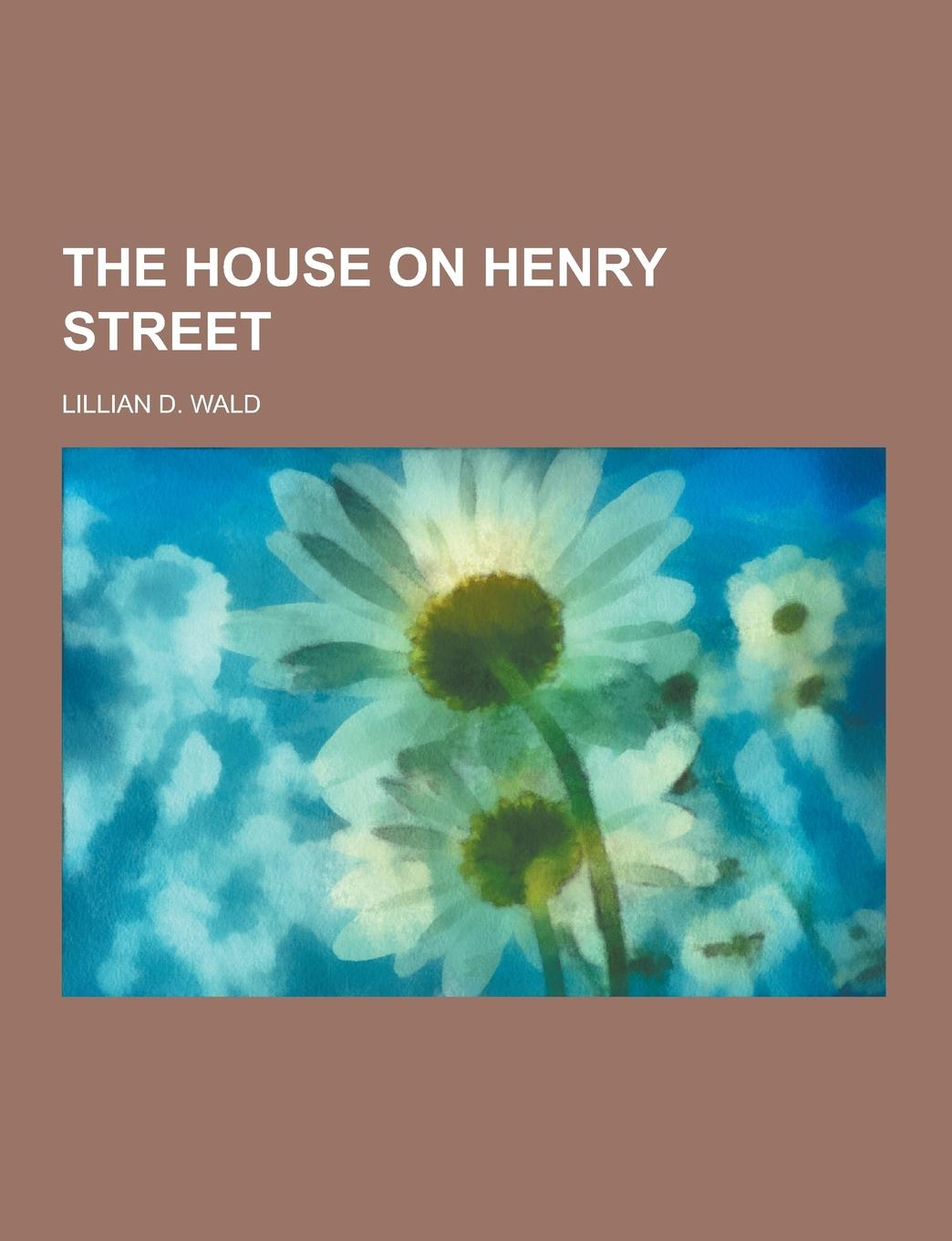 Lillian D. Wald The House on Henry Street employment law revision pack