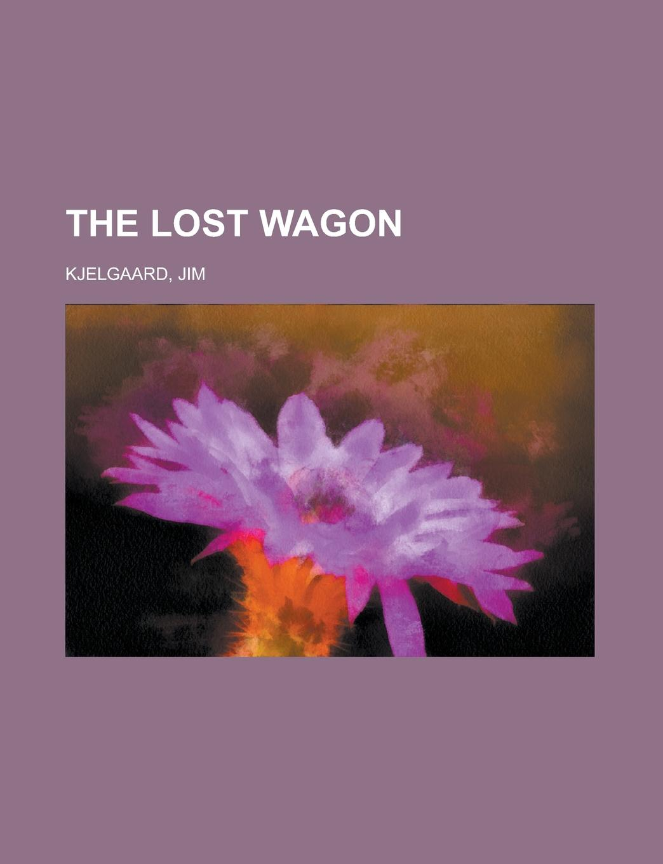 Jim Kjelgaard The Lost Wagon bronwyn jameson back in fortune s bed