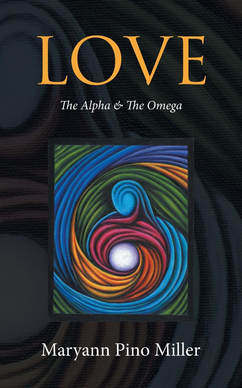 Maryann Miller Love. The Alpha . The Omega learning to live the love we promise