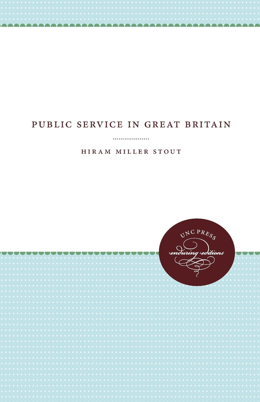 Hiram Miller Stout Public Service in Great Britain public pulpits methodists and mainline churches in the moral argument of public life