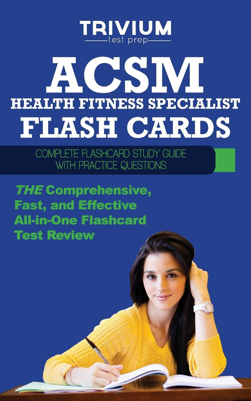 Trivium Test Prep ACSM Health Fitness Specialist Flash Cards. Complete Flash Card Study Guide with Practice Test Questions недорго, оригинальная цена