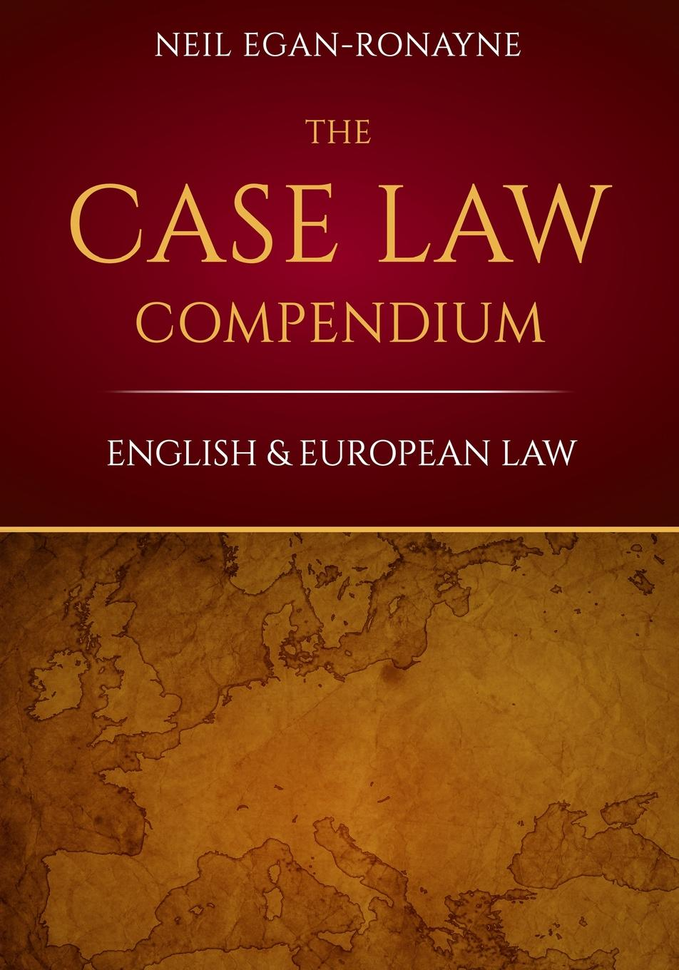 Neil Egan-Ronayne The Case Law Compendium. English . European Law bdsm and the law
