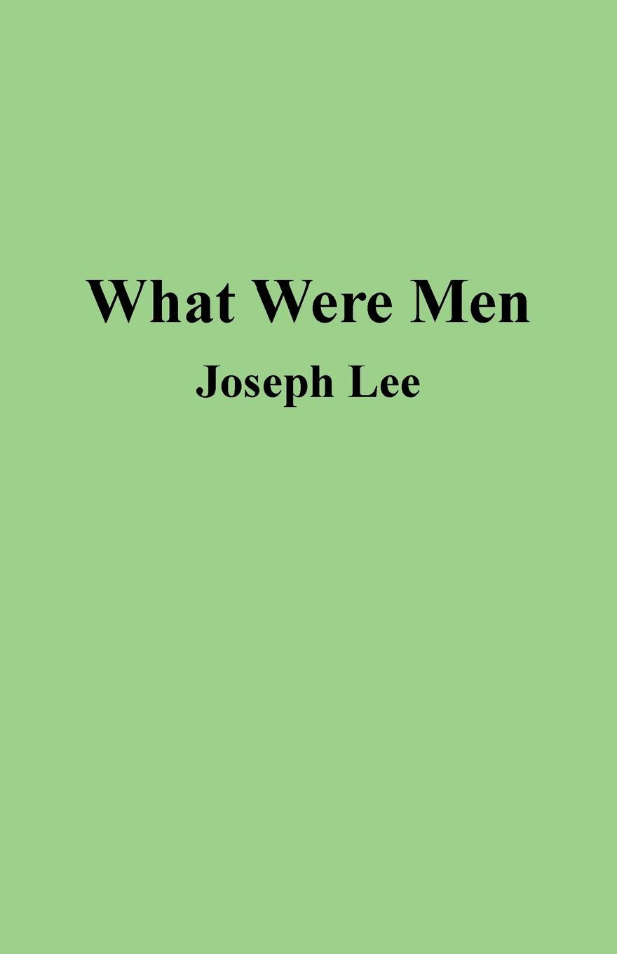 Joseph Lee What Were Men simon winchester the men who united the states the amazing stories of the explorers inventors and mavericks who made america