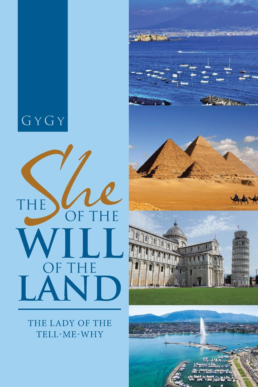GyGy The She of the Will of the Land. The Lady of the Tell-Me-Why the