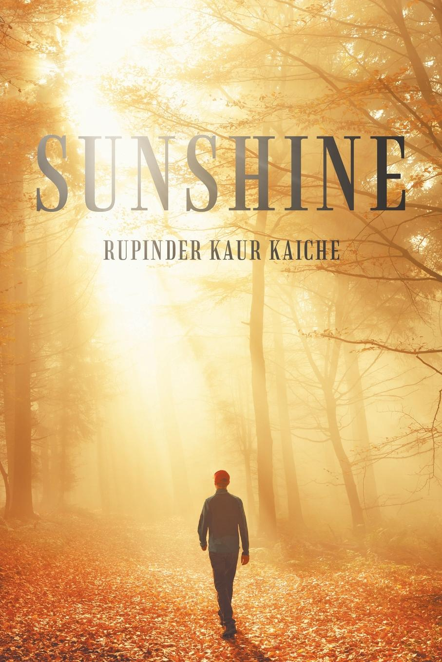 Rupinder Kaur Kaiche Sunshine matthew e nordin musings of the northern poet poems of love and faith