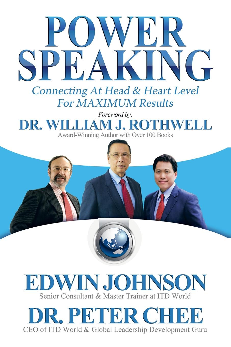 Edwin Johnson, Dr. Peter Chee Power Speaking. Connecting at Head . Heart Level for Maximum Results alan webster hope for the future people who make a difference