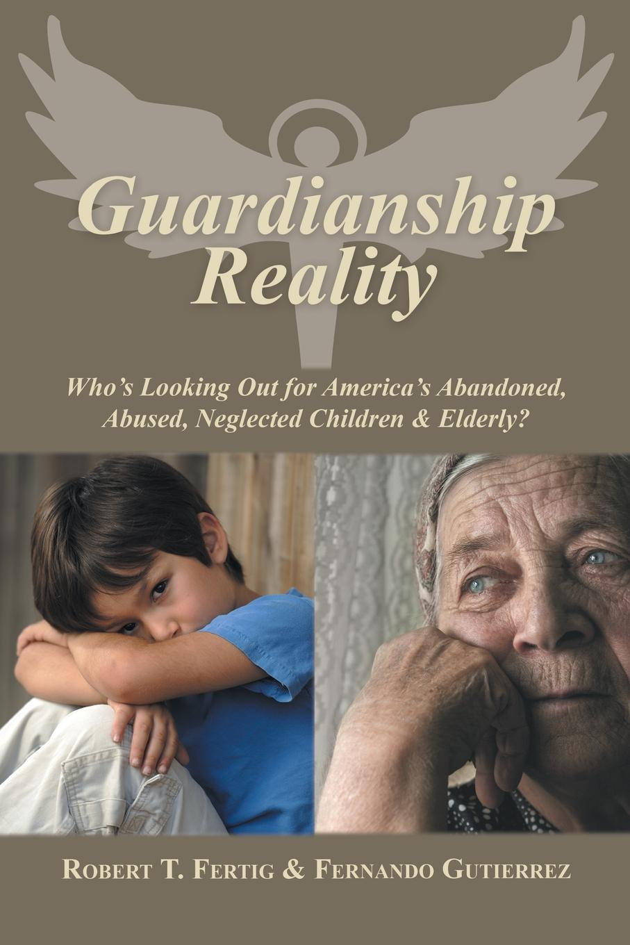 Robert Fertig, Fernando Gutierrez Guardianship Reality. Who.s Looking Out for America.s Abandoned, Abused, Neglected Children . Elderly. michael roberto a unlocking creativity how to solve any problem and make the best decisions by shifting creative mindsets