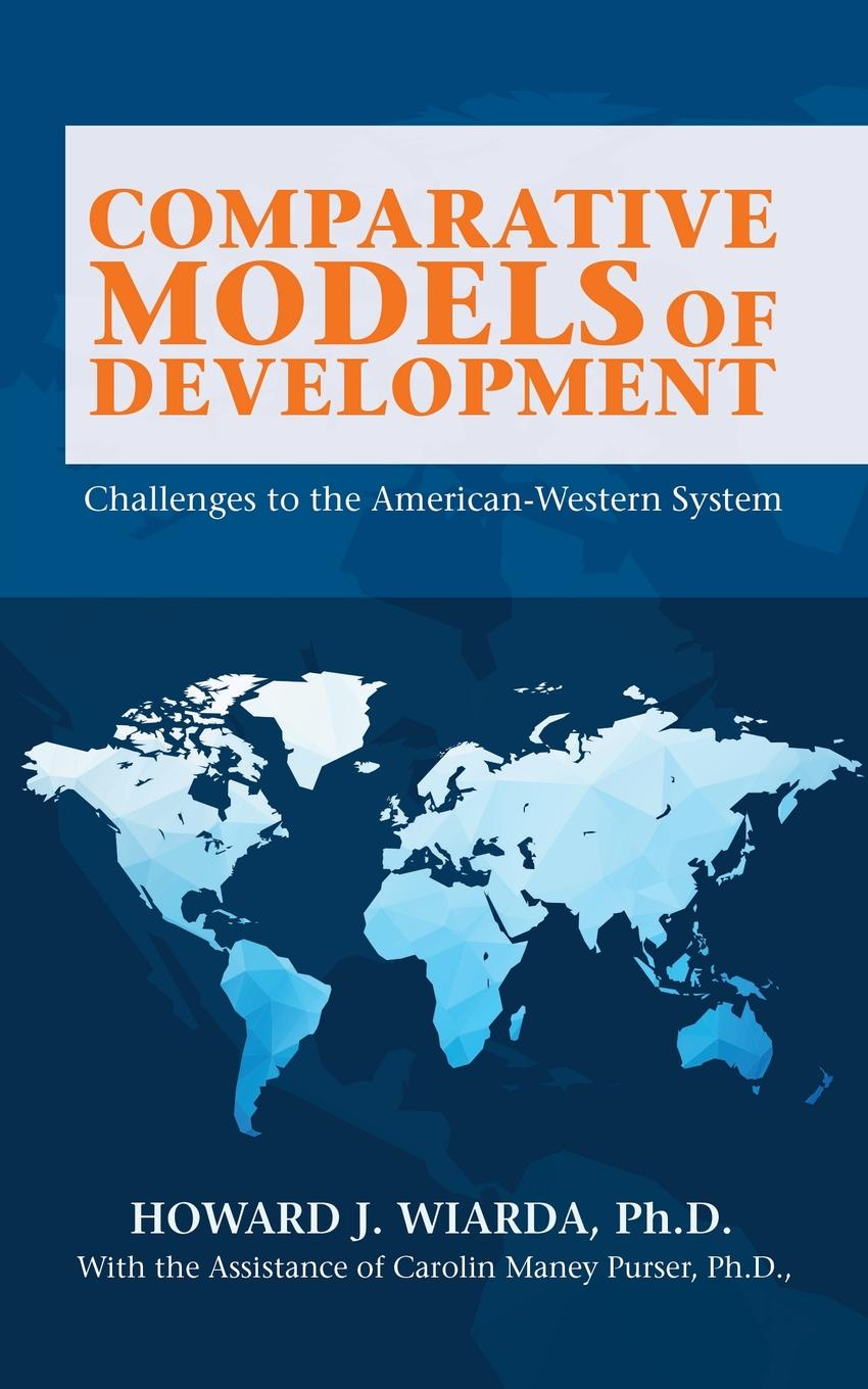 Howard J. Wiarda Comparative Models of Development. Challenges to the American-Western System waheeda rana sino indian relations a paradigm shift