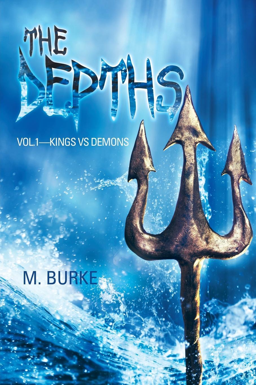M. Burke The Depths. Vol.1-Kings vs Demons the caves dogs