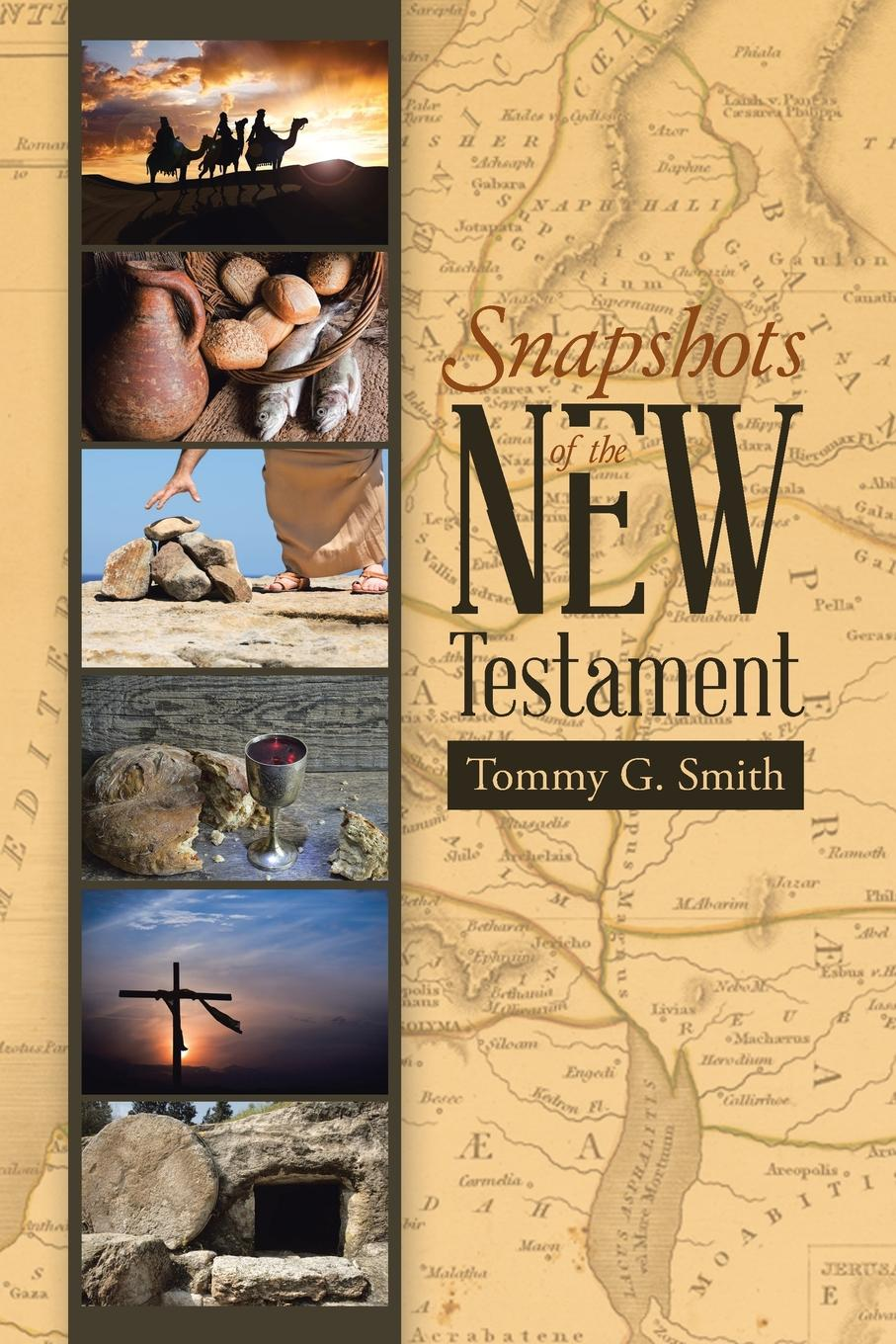 цена на Tommy G. Smith Snapshots of the New Testament. Standing On Faith Together