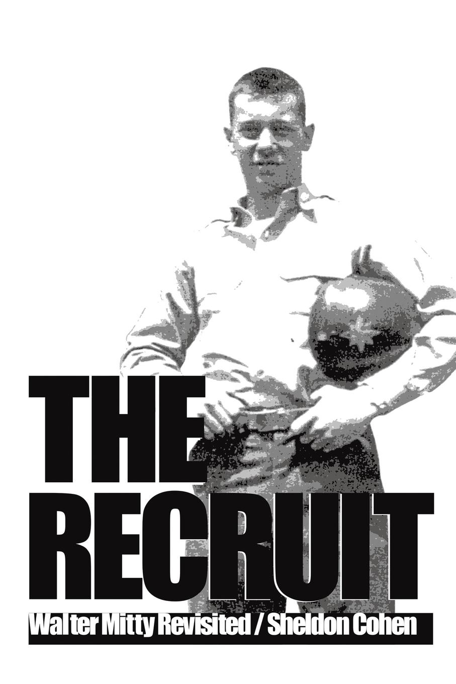 Sheldon Cohen The Recruit. Walter Mitty Revisited bond by design the art of the james bond films