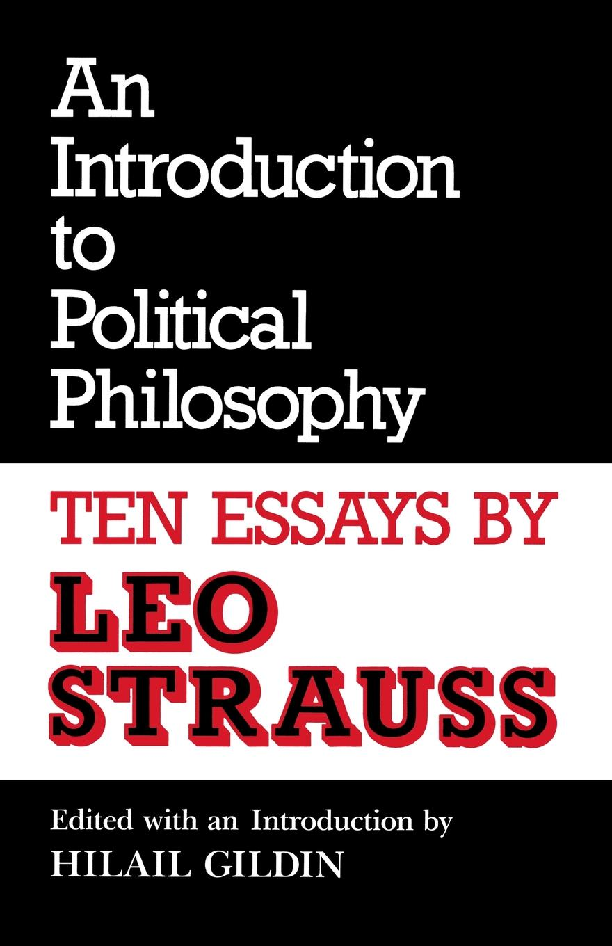 Leo Strauss An Introduction to Political Philosophy. Ten Essays by Leo Strauss (Revised) stephen angle c contemporary confucian political philosophy