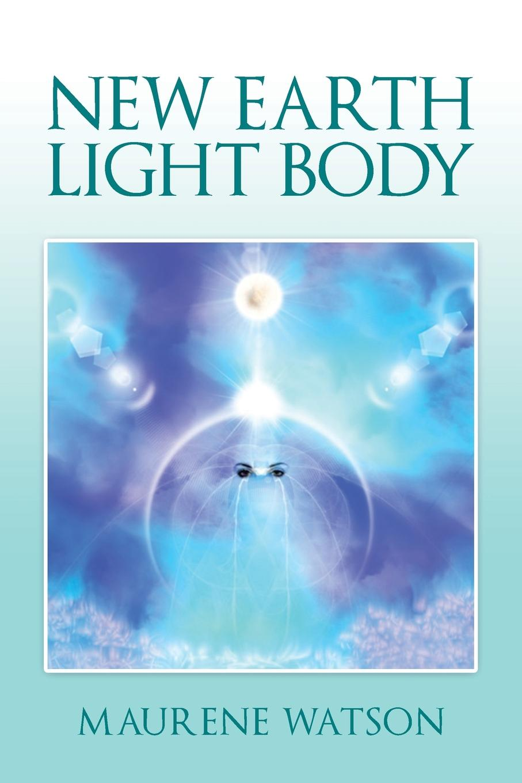 Maurene Watson New Earth Light Body iamx iamx alive in the new light