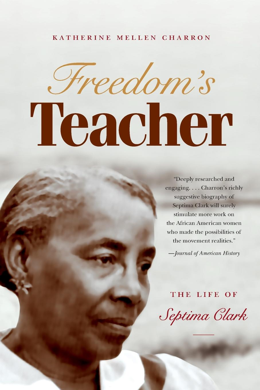 Katherine Mellen Charron Freedom.s Teacher. The Life of Septima Clark naeemah clark diversity in u s mass media