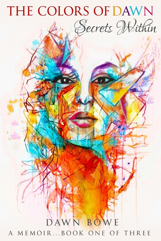 где купить Dawn Bowe The Colors of Dawn. Secrets Within по лучшей цене