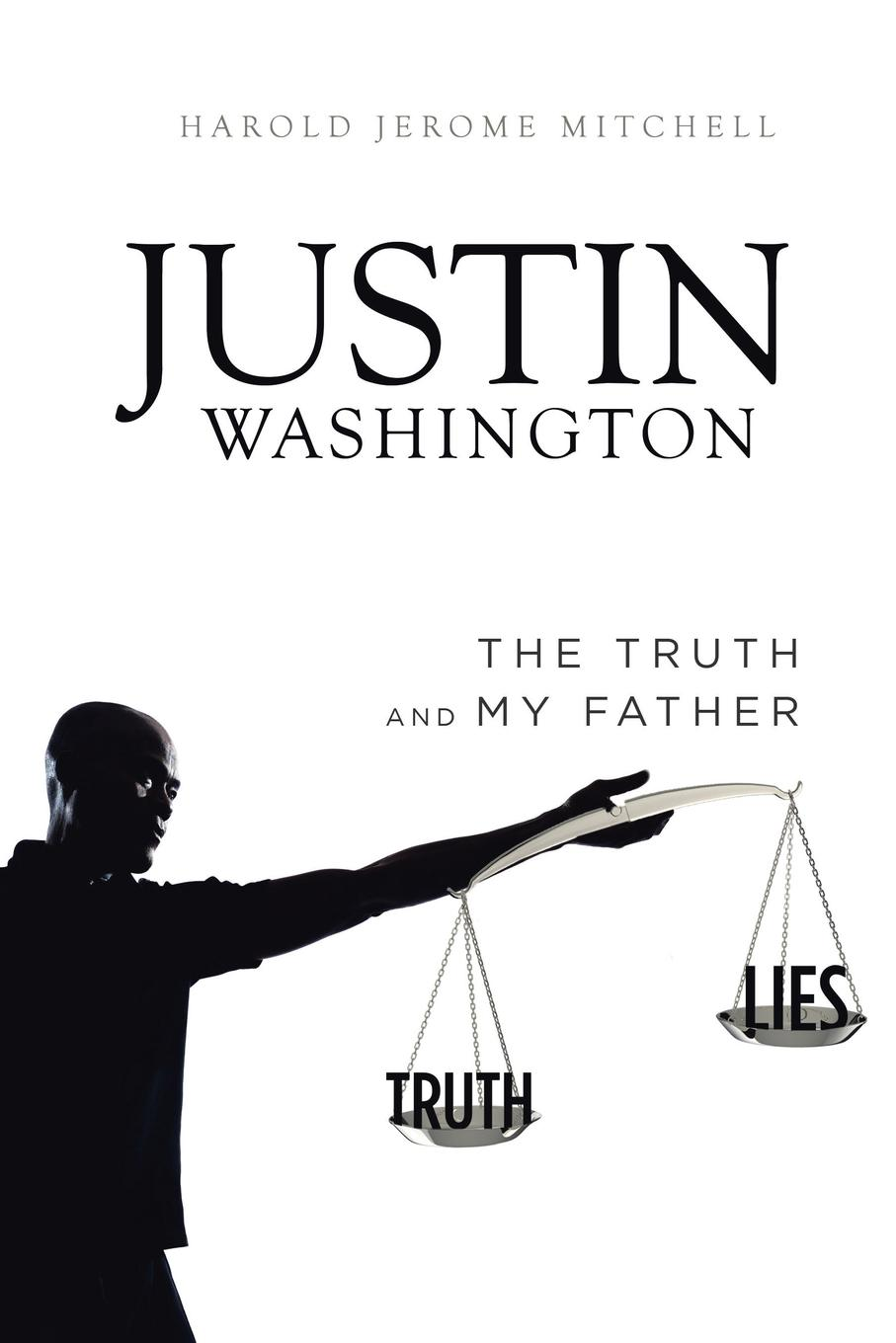 Harold Jerome Mitchell Justin Washington. The Truth and My Father kylie brant truth or lies page 10 page 10 page 4