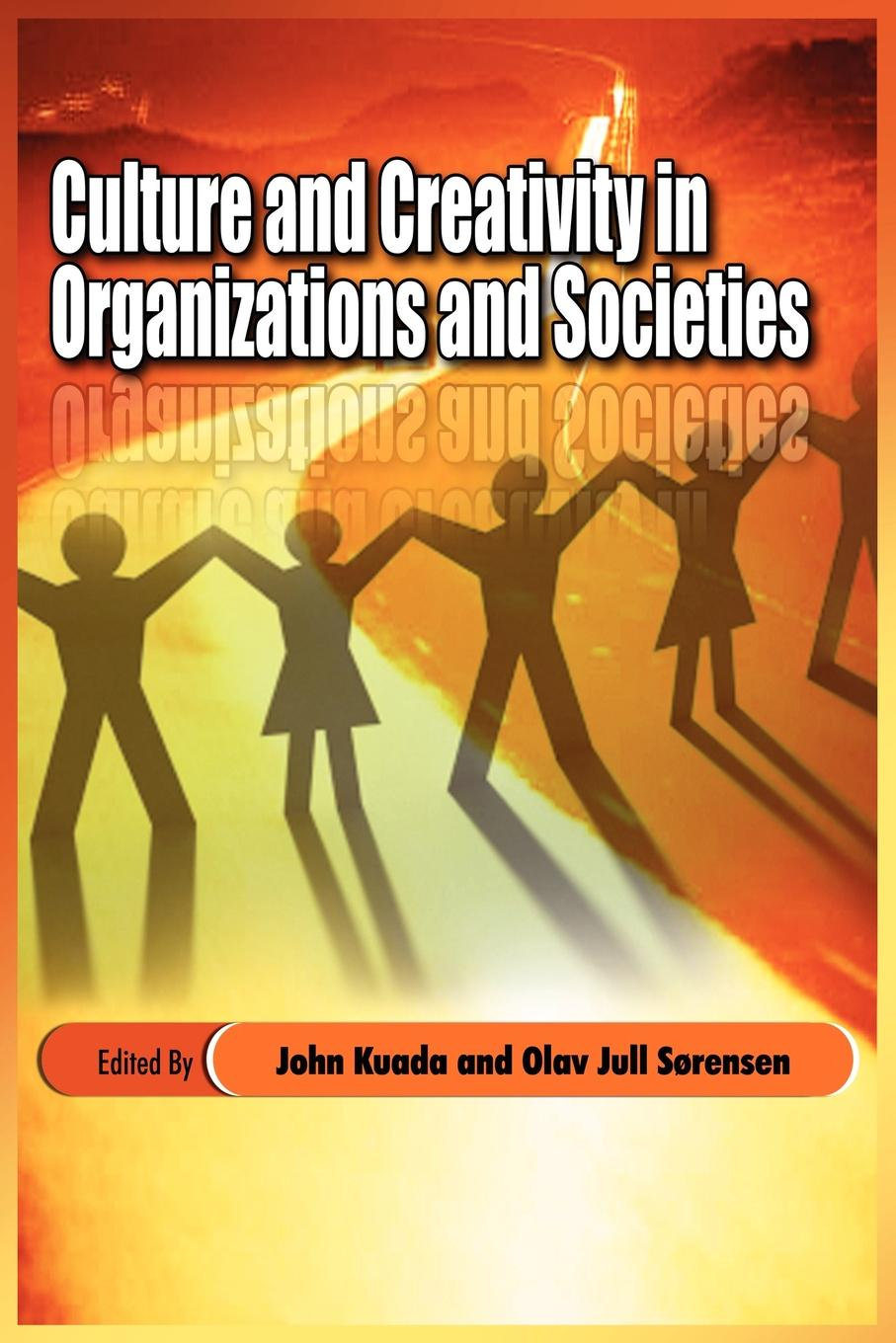 Culture and Creativity in Organizations and Societies michael roberto a unlocking creativity how to solve any problem and make the best decisions by shifting creative mindsets