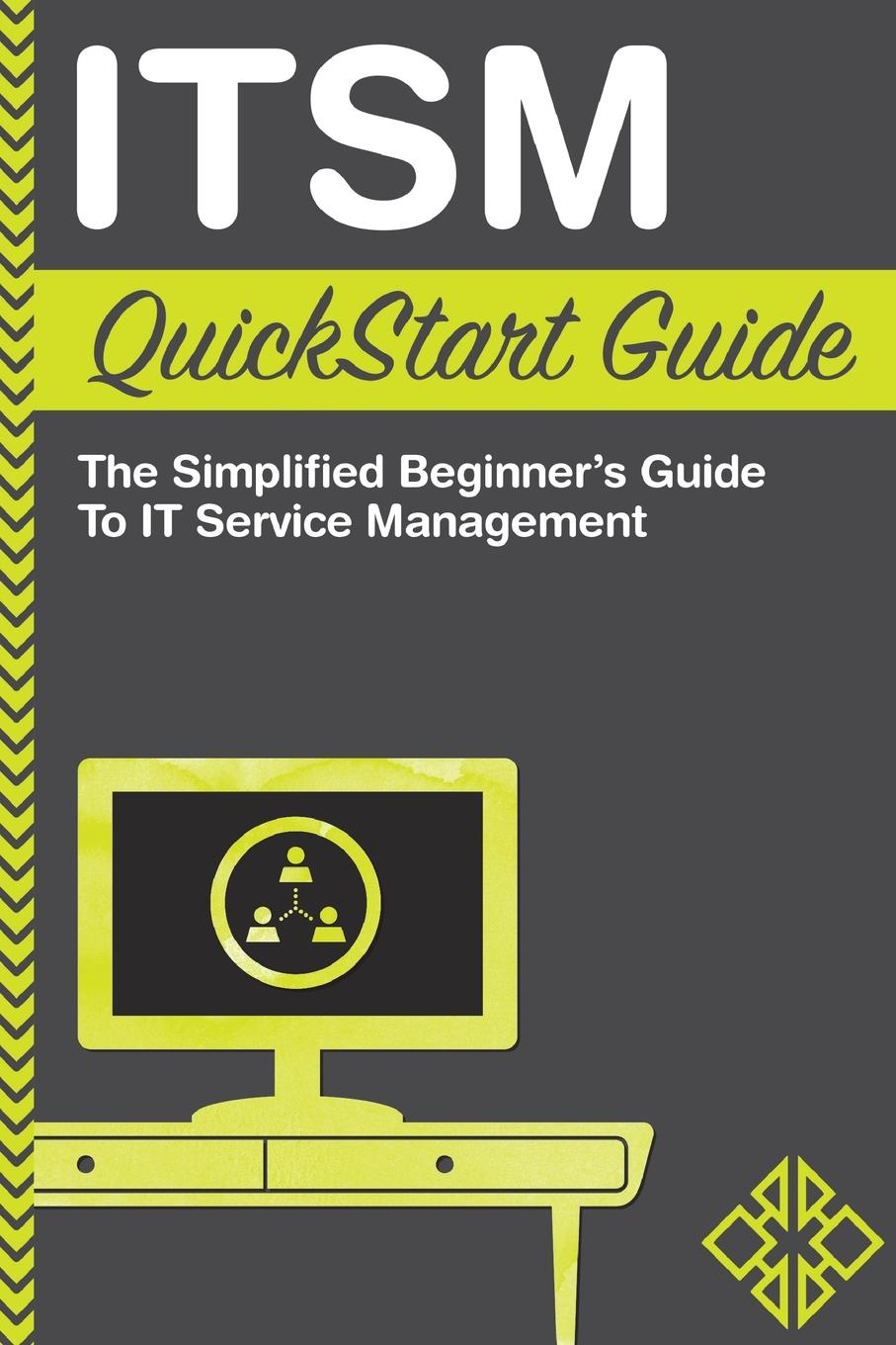 ClydeBank Technology ITSM QuickStart Guide. The Simplified Beginner.s Guide to ITSM the conran beginners guide to decorating