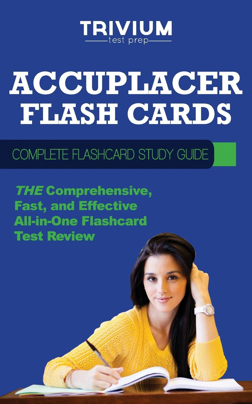 Trivium Test Prep Accuplacer Flash Cards. Complete Flash Card Study Guide недорго, оригинальная цена