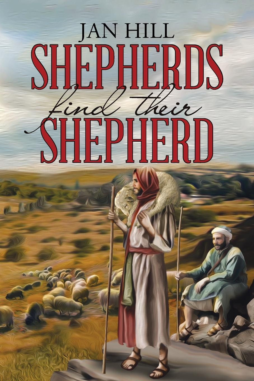 Jan Hill Shepherds Find Their Shepherd t tomkins see see the shepherds queen