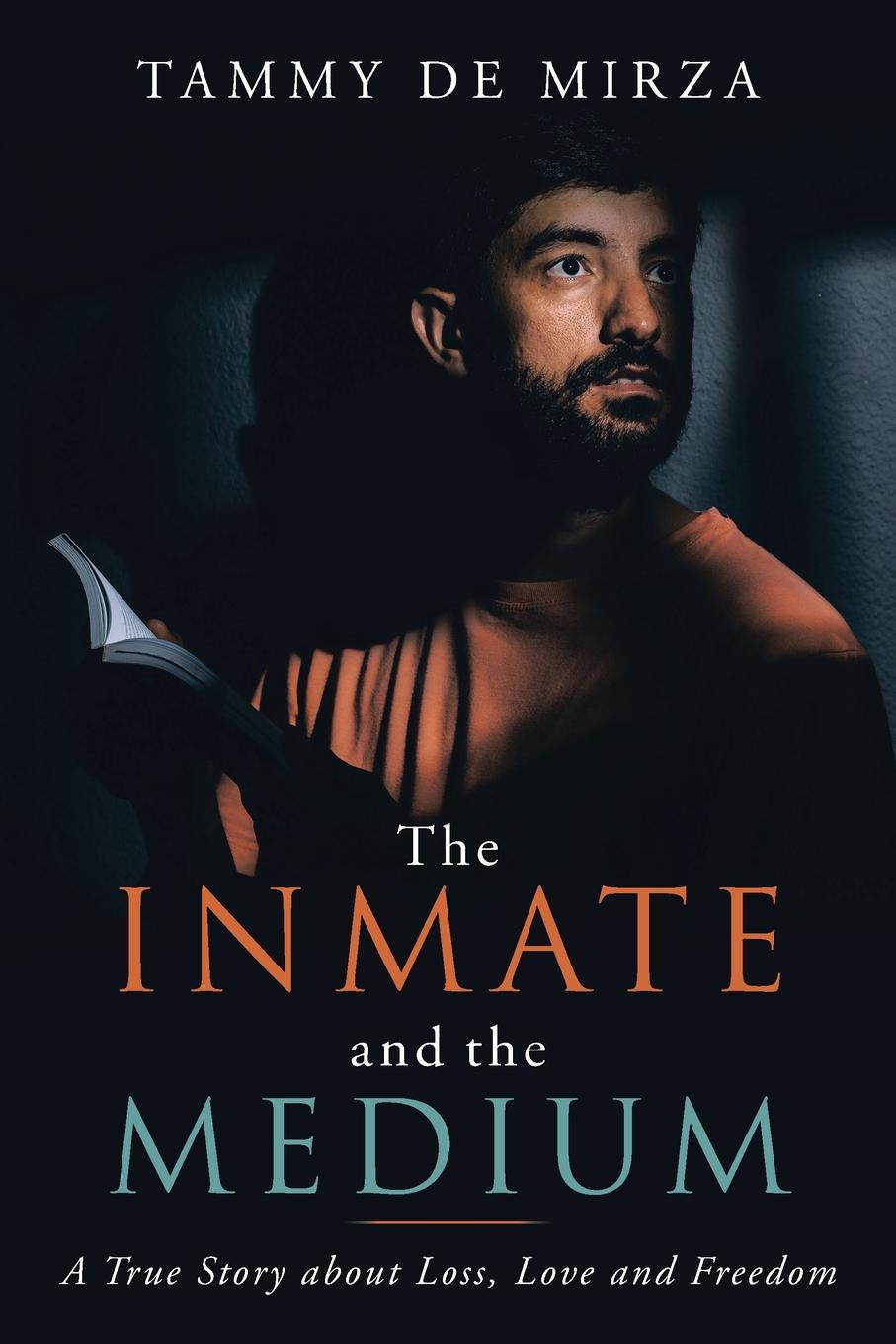 Tammy DeMirza The Inmate and the Medium. A True Story About Loss, Love and Freedom diana her true story in her own words