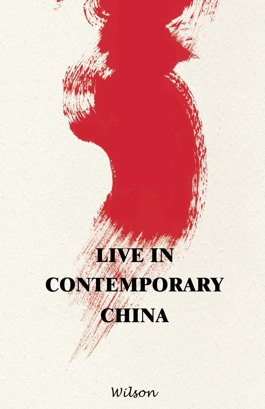 Wilson Live in Contemporary China isaac deutscher russia china and the west a contemporary chronicle 1953 1966