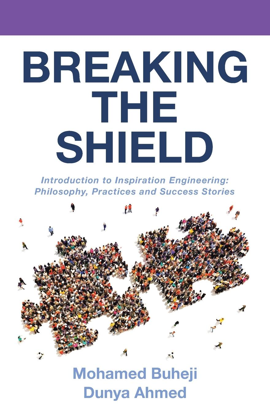 Mohamed Buheji, Dunya Ahmed Breaking the Shield. Introduction to Inspiration Engineering: Philosophy, Practices and Success Stories rembrandt and the inspiration of india