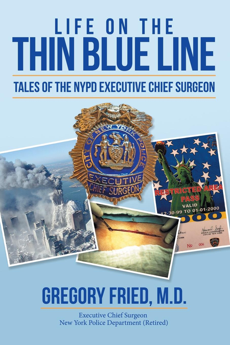 M.D. Gregory Fried Life on the Thin Blue Line. Tales of the NYPD Executive Chief Surgeon fractured lines out of line 4