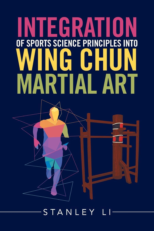 Stanley Li Integration of Sports Science Principles into Wing Chun Martial Art sports art c521m