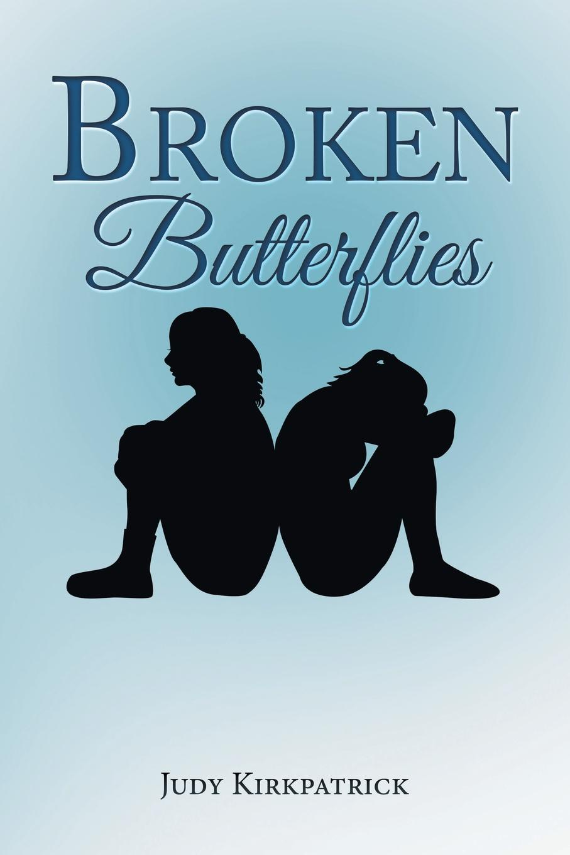 Judy Kirkpatrick Broken Butterflies judy christenberry baby in her arms