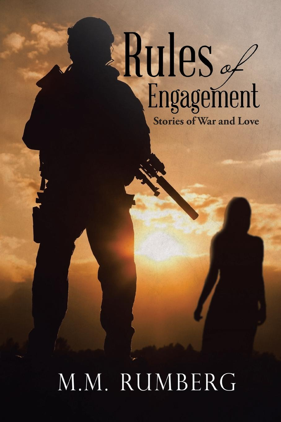 M.M. RUMBERG Rules of Engagement. Stories of War and Love command in war