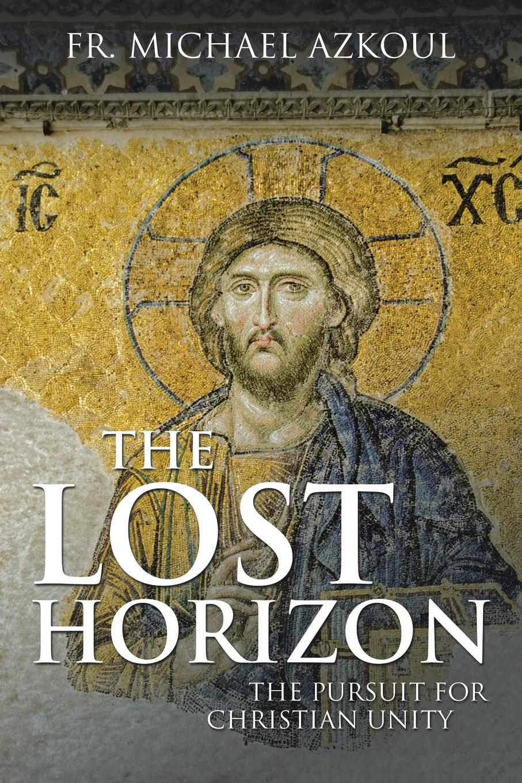 Fr. Michael Azkoul The Lost Horizon. The Pursuit for Christian Unity футболка мужская its own brand christian audigier edhardy
