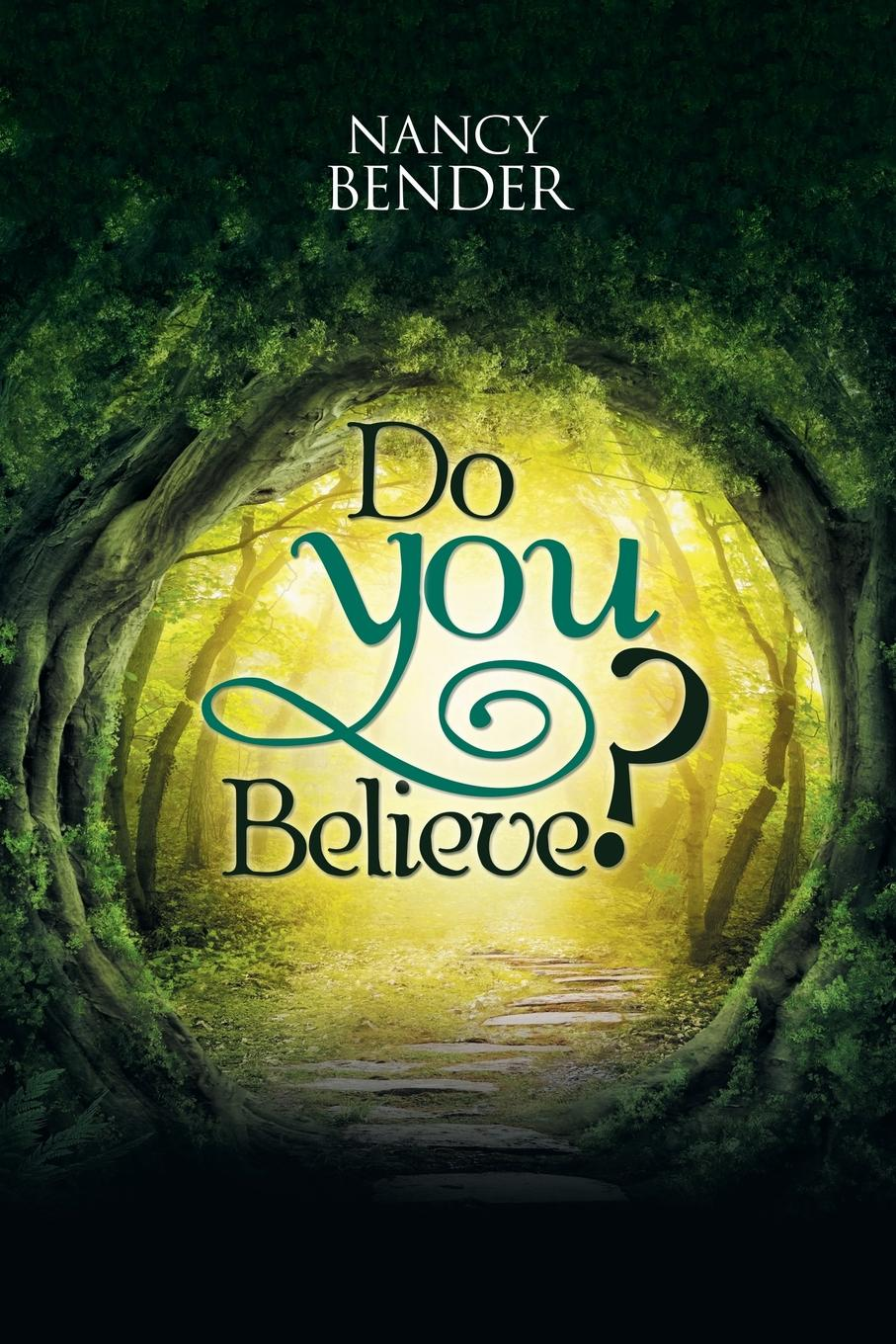 Nancy Bender Do You Believe.. Ask Yourself Do You Believe. In Faeries. And Wizards.Magical Islands.