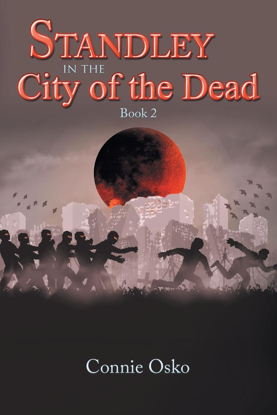 Connie Osko Standley in the City of the Dead. Book 2 good little book the