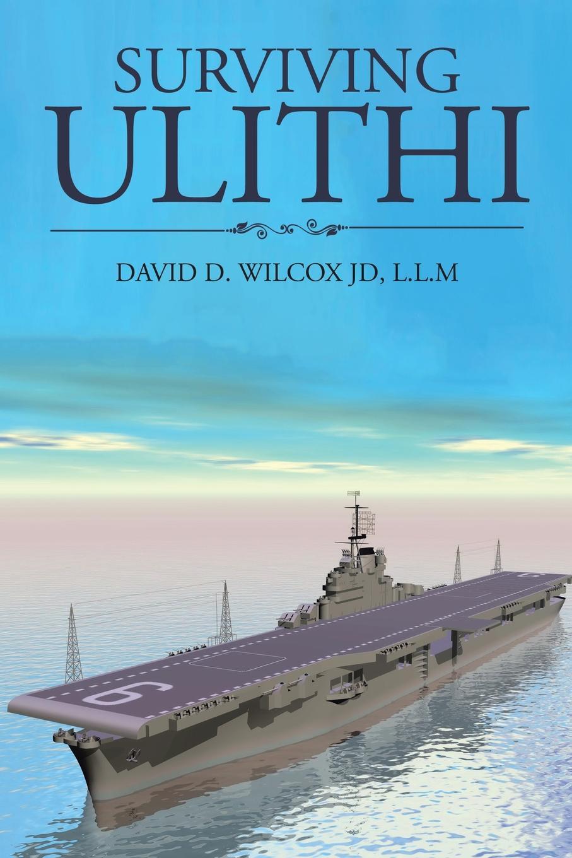 лучшая цена L.L.M DAVID D. WILCOX JD Surviving Ulithi