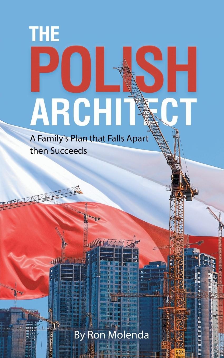 Ron Molenda The Polish Architect. A Family.s Plan that Falls Apart then Succeeds family look clothing big raccoon fur for mother daughter dresses coat family matching outfits for father son family clothes