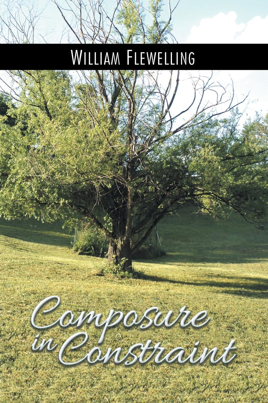 William Flewelling Composure in Constraint autumn lee collected poems