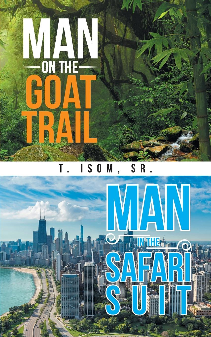 Sr. T. Isom Man on the Goat Trail, Man in the Safari Suit plpr5 five people you meet in heaven the bk mp3 pk